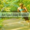 Are you living healthy?